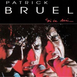 Si ce soir album live Patrick Bruel