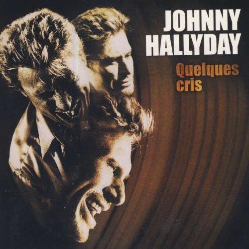 Johnny Hallyday - Quelques Cris
