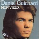 Daniel Guichard - Mon vieux
