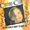 cover Culture Club Do you really want to hurt me
