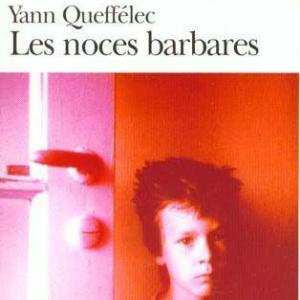 Les noces barbares de Yann Queffélec