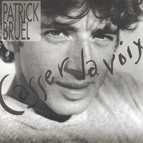 Patrick Bruel - Casser la voix