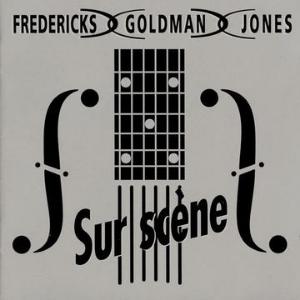 Sur Scène - Fredericks Goldman Jones