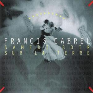 Samedi soir sur la Terre - Francis Cabrel