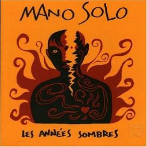 Les années sombres - Mano Solo
