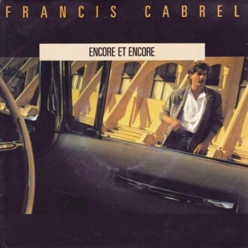 Francis Cabrel - Encore et encore