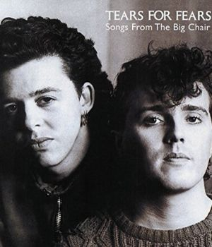 Songs From the Big Chair, de Tears for Fears