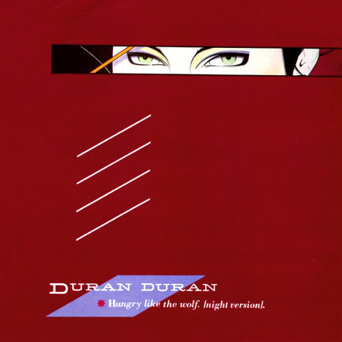 Duran Duran - Hungry Like the Wolf