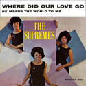 Where Did Our Love Go - Diana Ross & The Supremes