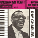 Ray Charles - Unchain My Heart