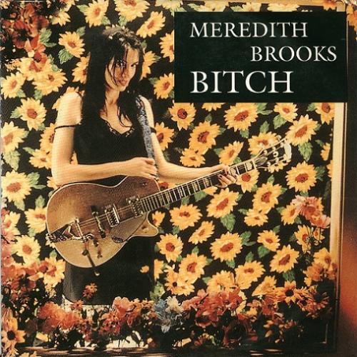 Meredith Brooks - Bitch