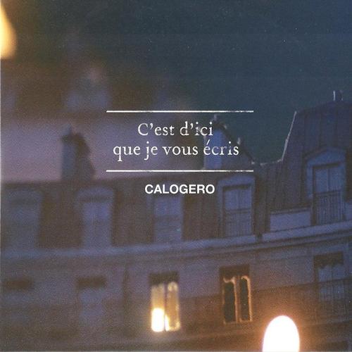 Calogero - C'est d'ici que je vous écris