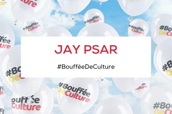 Jay Psar - Bouffée de culture