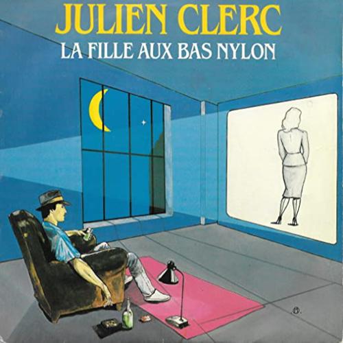 Julien Clerc - La fille aux bas nylon