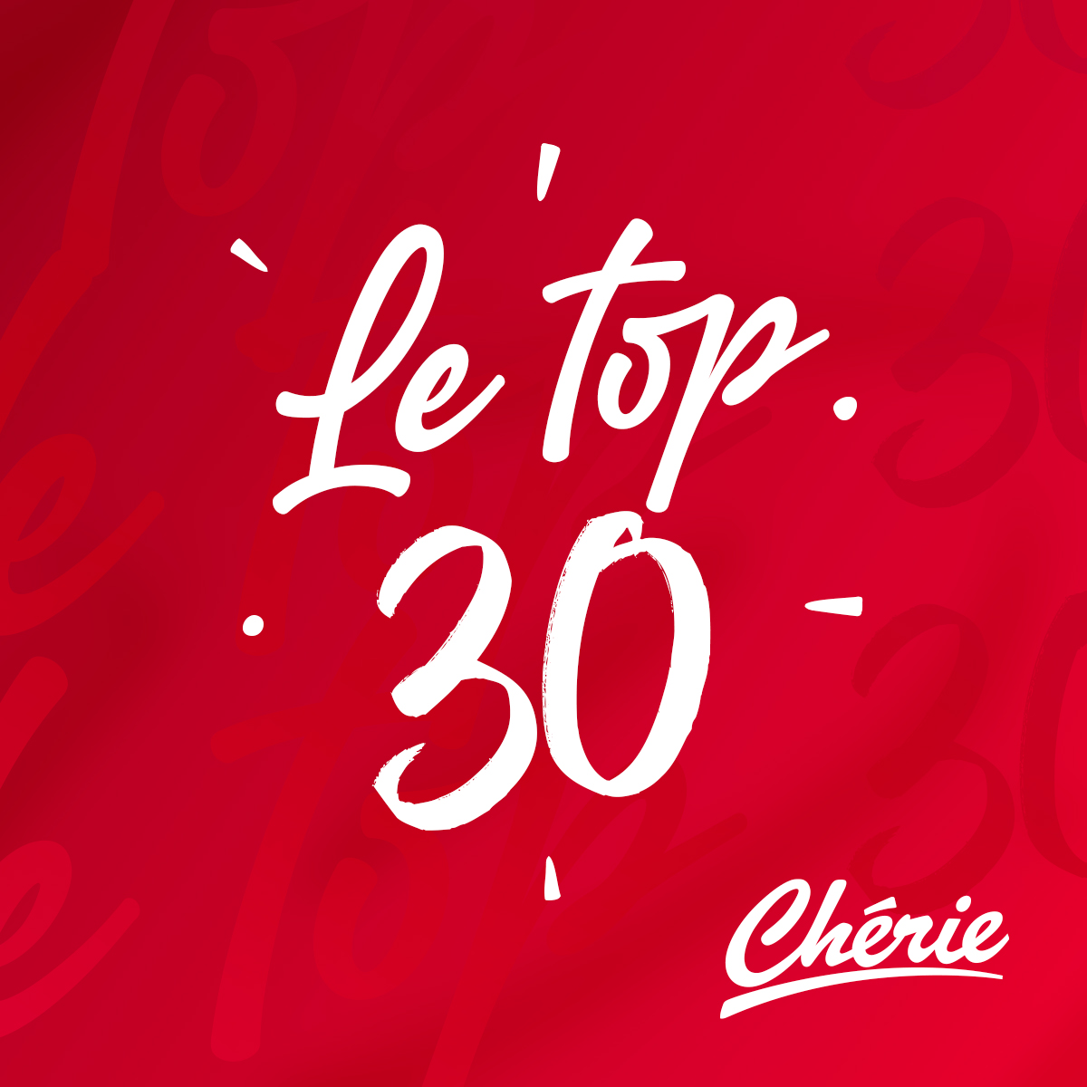 Le top 30 Chérie